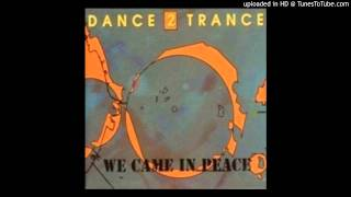 Dance 2 Trance~We Came In Peace [91