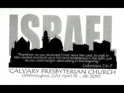 Style Your Trip:  Calvary Presbyterian Church, Israel 2015