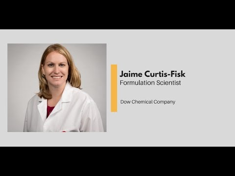 What Chemists Do - Jaime Curtis-Fisk, Formulation Scientist, Dow Chemical