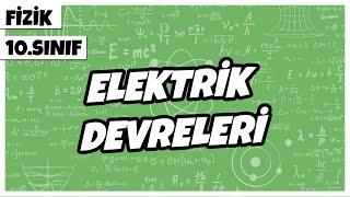 10.Sınıf Fizik - Elektrik Devreleri  2021