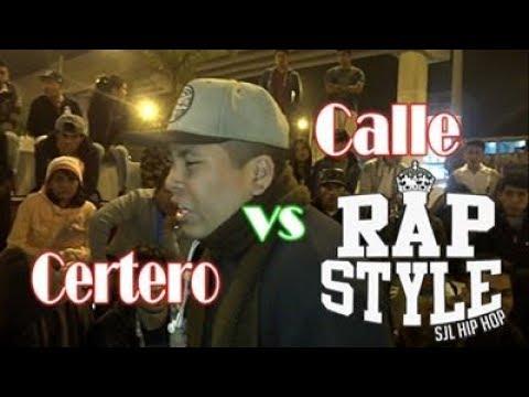 CERTERO vs CALLE -4tos- RAPSTYLE Audición
