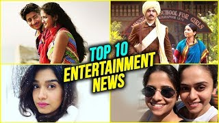 Top 10 Entertainment News | Weekly Wrap | Sai Tamhankar, Sairat, Priyanka Chopra