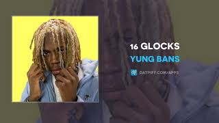 Yung Bans 16 Glocks AUDIO.mp3
