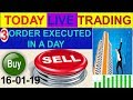 Intraday live trading 3 order executed in a day 16 -01- 2019 # By Greentipsnadvise Channel