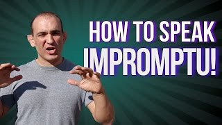 Impromptu Speaking Techniques : How to speak without any preparation! (3 Keys)