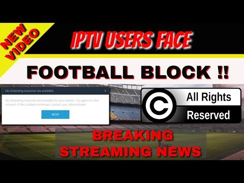 football-streams-to-be-blocked-on-latest-iptv-services-2019-!