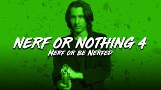 Nerf or Nothing 4: Nerf or be Nerfed