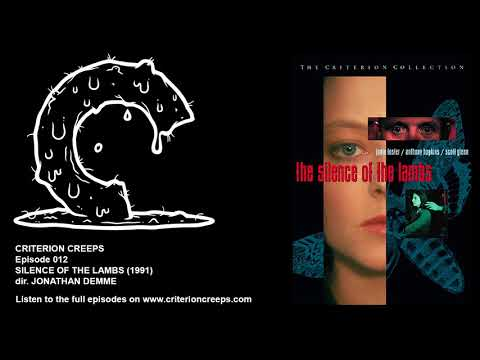 Criterion Creeps Ep. 12: Silence of the Lambs