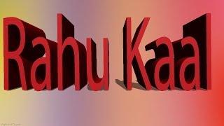 What is Rahu Kaal - Effects of Rahu Kaal - Rahu Kalam - Rahu Kaal Timing - Introduction of Rahu Kaal