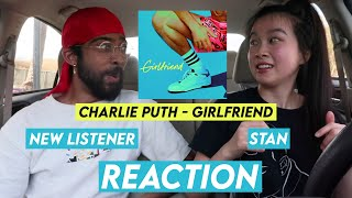 Charlie Puth - Girlfriend [Stan & New Listener REACTION]