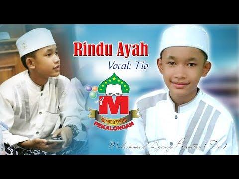 Al Munsyidin - Rindu Ayah Vocal Tio Cikandang Bersholawat