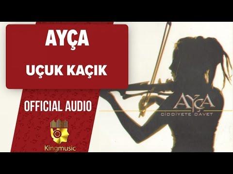 Ayça - Uçuk Kaçık - (Official Audio)