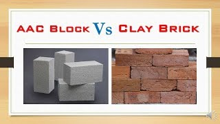 CLAY bricks vs AAC Block