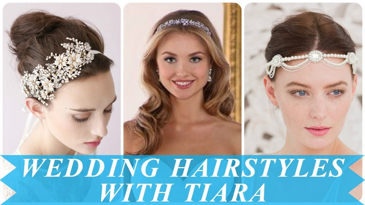 20 Hottest Ideas For Wedding Hairstyles With Tiara Youtube