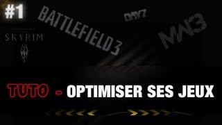 Tuto   Optimiser vos jeux (DayZ,MW3,BF3,Skyrim ...) C'est possible !
