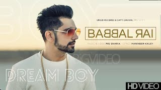 Dream Boy | Babbal Rai | Full Song | Pav Dharia | Maninder Kailey....