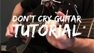 How To Play Don't Cry By Lil Wayne ft. XXXTENTACION On Guitar