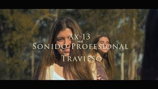 Ax-13 ft Sonido Profesional - Travieso 098940542 YouTube Videos