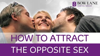 How to Attract the Opposite Sex  | Bow Lane Dental