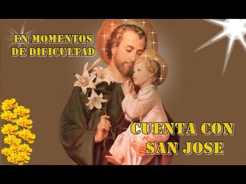 """""""EN MOMENTOS DE DIFICULTAD, CUENTA CON SAN JOSÉ"""""""
