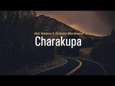Alick Macheso - Charakupa