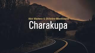 Video Alick Macheso - Charakupa download MP3, 3GP, MP4, WEBM, AVI, FLV Juli 2018