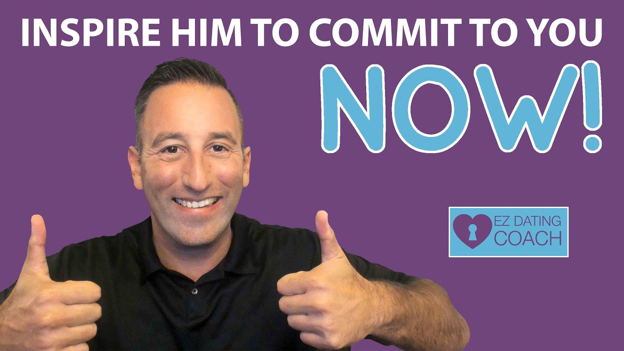 Inspire Him To Commit To You NOW! 5 Powerful Steps that Work!