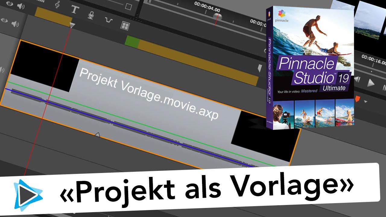 Projektvorlage erstellen und verwenden Pinnacle Studio 19 Deutsch ...