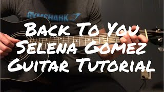 Back To You By Selena Gomez | Guitar Lesson