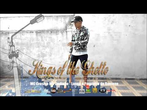 MC Crash e MC Dadinho - Lança o Passinho do Romano (DJ DN de Caxias)kings of the Ghetto
