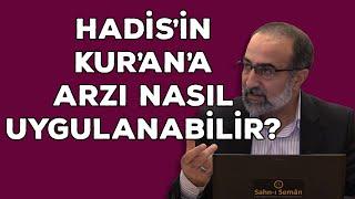Ebubekir Sifil - Hadis'in Kur'an'a Arzı Nasıl Uygulanabilir?