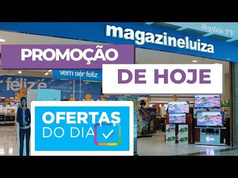 OFERTAS DO DIA MAGAZINE LUIZA PROMOÇÃO DE HOJE 2019 | SOPHIA TV