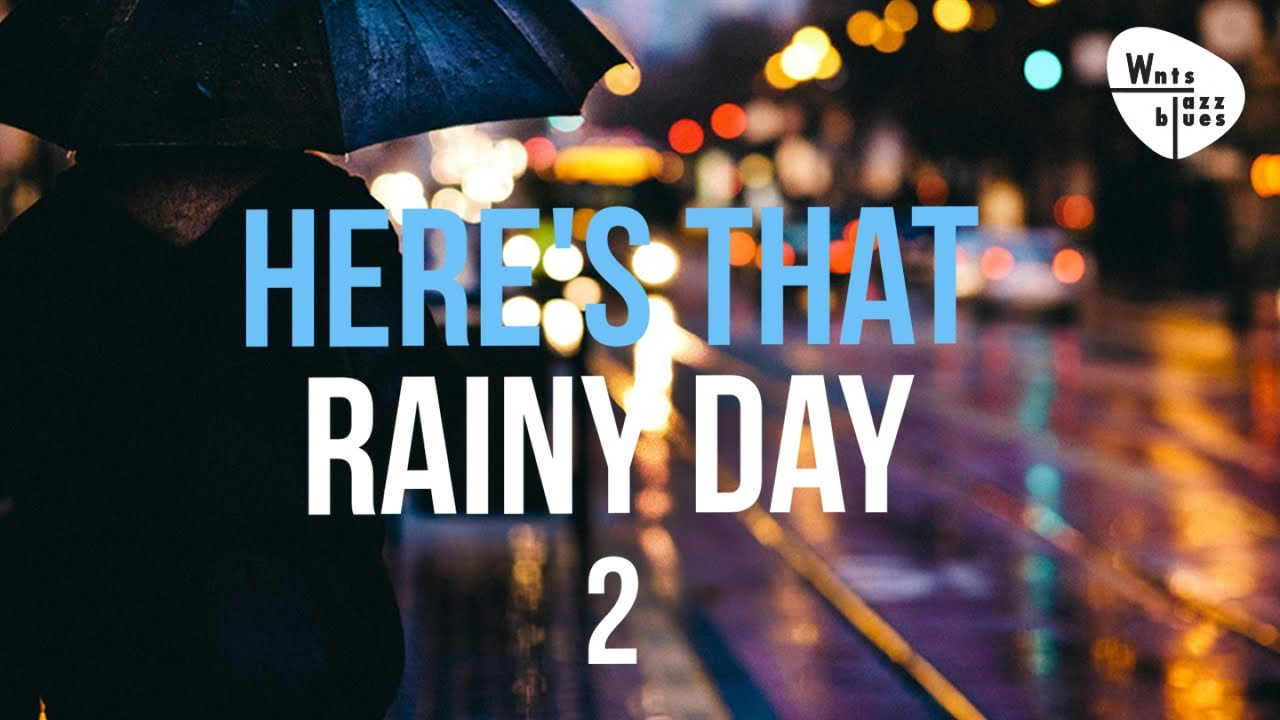 Here's That Rainy Day 2 - Relax And Unwind