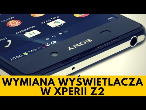 Sony Xperia Z2 - Wymiana Wyświetlacza [PORADNIK]