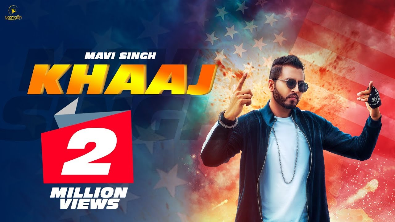 Download KHAAJ (Full Song)    Mavi Singh    Latest Punjabi Song 2018    Yaariyan Records