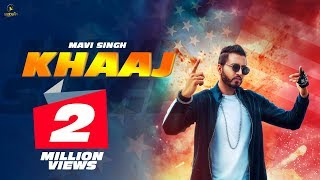 KHAAJ (Full Song) || Mavi Singh || Latest Punjabi Song 2018 || Yaariyan Records