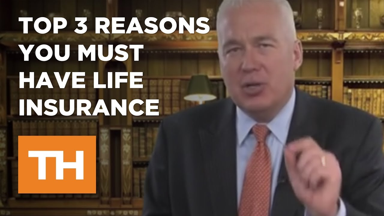 The Top Three Reasons You Must Have Life Insurance