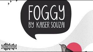Kaiser Souzai - Foggy [BluFin]