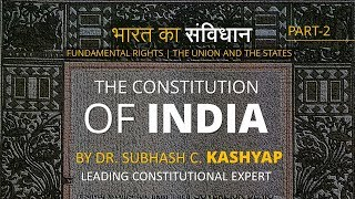 Part -2 | Indian Constitution By  Dr. Subhash C. Kashyap