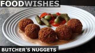 Butcher's Nuggets (Crispy Fried Meatballs) - Food Wishes