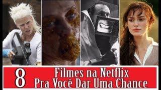 8 FILMES NA NETFLIX PRA VOCÊ DAR UMA CHANCE