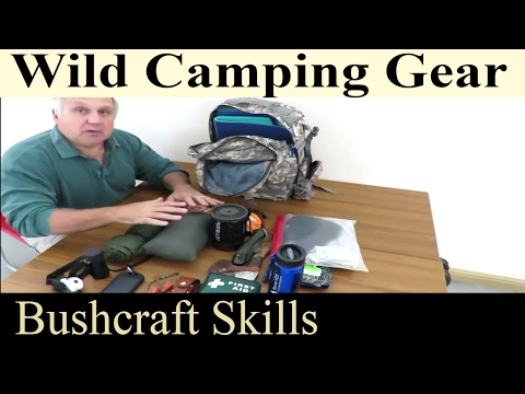 Backpacking, Hiking, Wild Camp or  Stealth Camping Bag Gear- What do You Need for Overnight Camping
