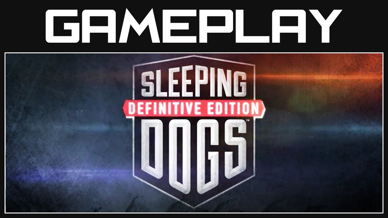 Sleeping dogs definitive edition gameplay walkthrough part 1 ps4 xbox one youtube