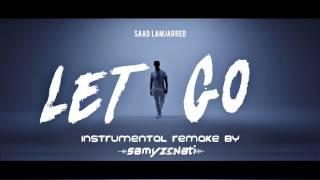 Saad Lamjarred - LET GO Instrumental Remake (Karaoke) Cover By Samy Zenati