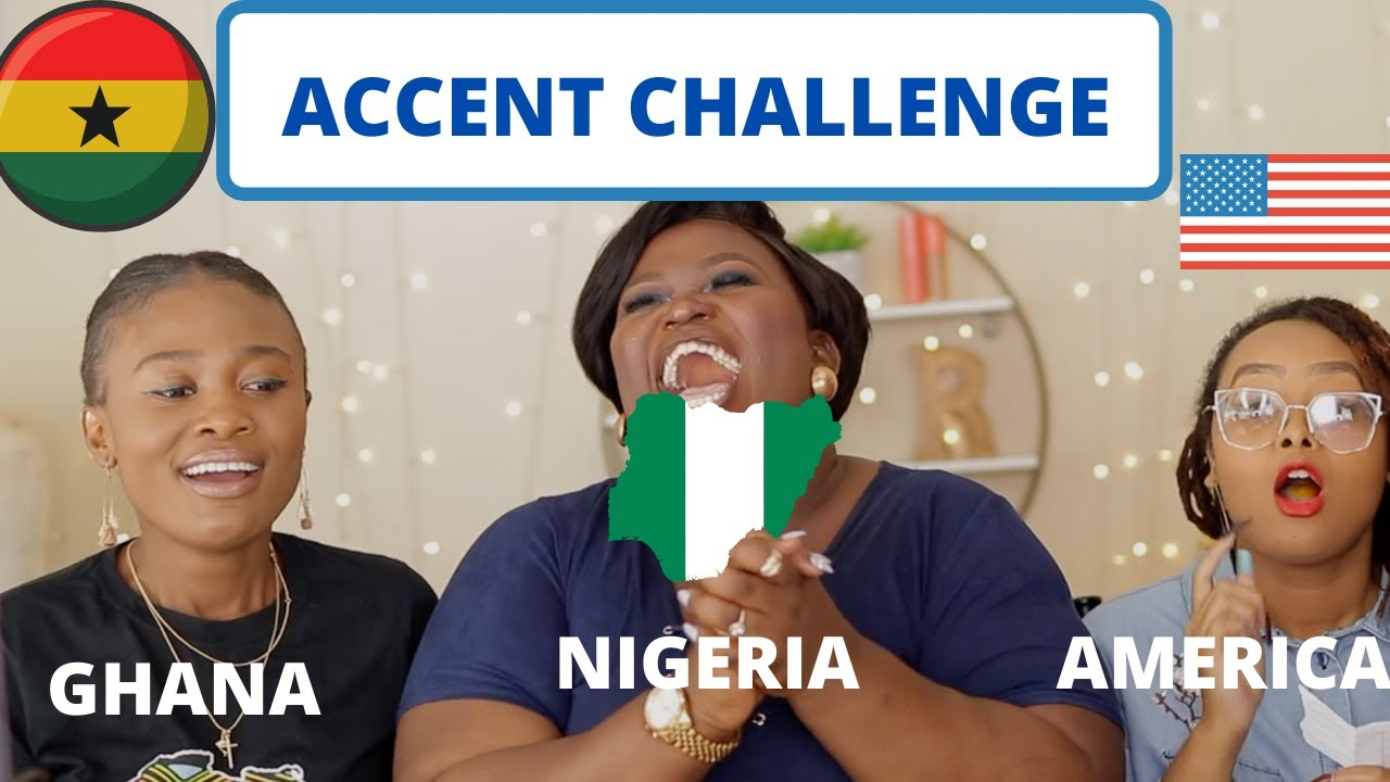 Download ACCENT CHALLENGE TAG | NIGERIAN, GHANIAN & AMERICAN ACCENT| HILARIOUS CHALLENGE