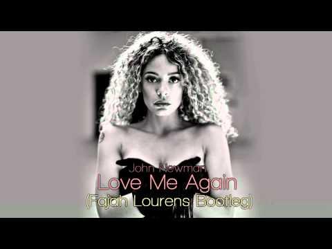 John Newman Love Me Again Fajah Lourens Remix (bootleg)