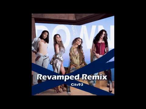 Fifth Harmony ft. Gucci Mane  - Down REVAMPED Remix [Prod Cits93]