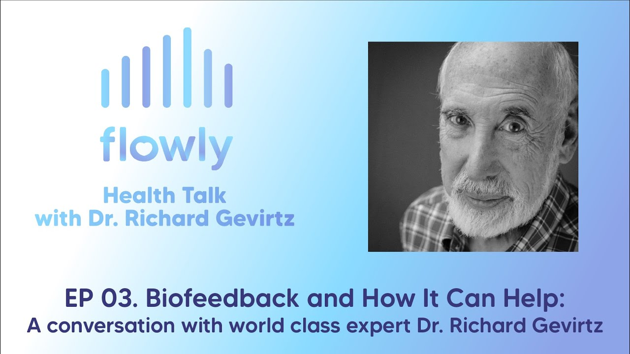 Health Talk 03: Biofeedback and How it Can Help: A Conversation with world class expert Dr. Gevirtz