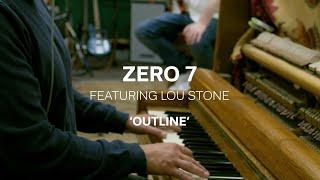 Zero 7 - Outline Ft. Lou Stone (Live session)