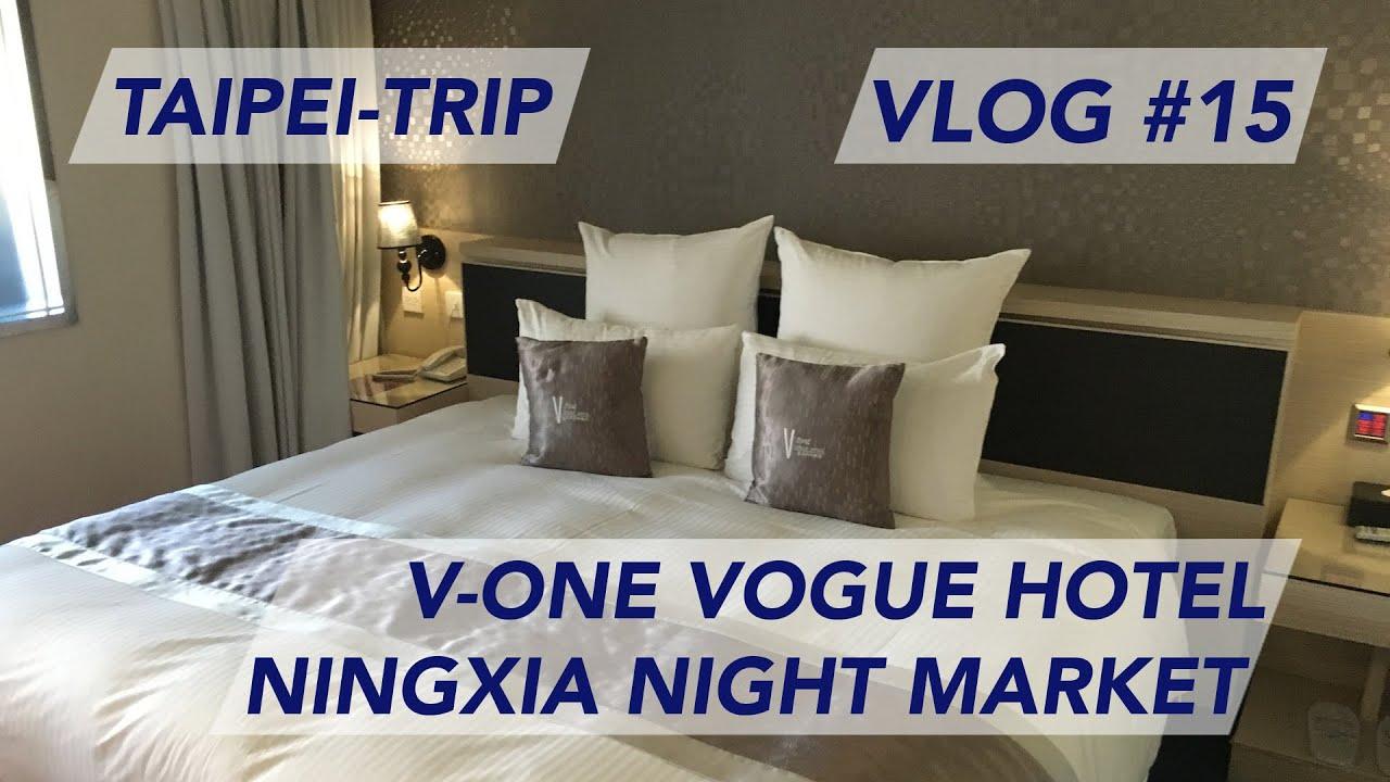 Taipei Trip V One Vogue Hotel Ningxia Night Market Follow Me